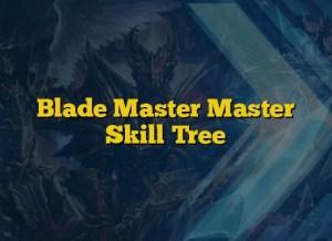 Blade Master Master Skill Tree