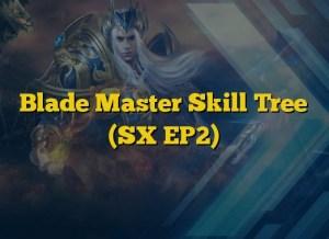 Blade Master Skill Tree (SX EP2)