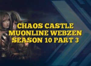 CHAOS CASTLE MUONLINE WEBZEN SEASON 10 PART 3
