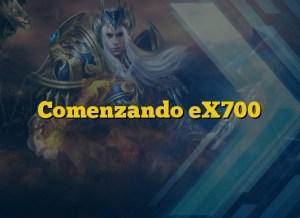 Comenzando eX700