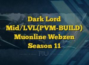 Dark Lord Mid/LVL(PVM-BUILD) Muonline Webzen Season 11