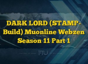 DARK LORD (STAMP- Build) Muonline Webzen Season 11 Part 1
