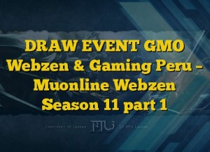 DRAW EVENT GMO Webzen & Gaming Peru – Muonline Webzen Season 11 part 1