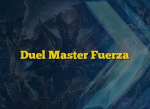 Duel Master Fuerza