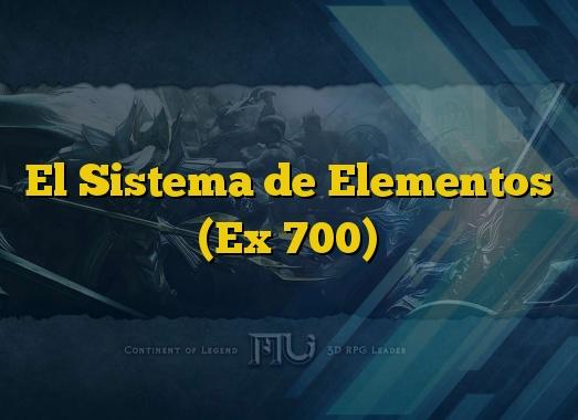 El Sistema de Elementos (Ex 700)