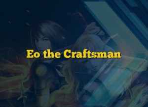 Eo the Craftsman