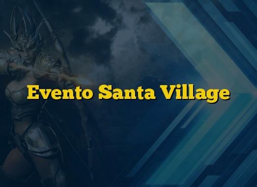 Evento Santa Village