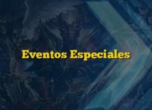 Eventos Especiales