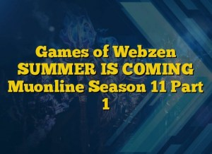 Games of Webzen SUMMER IS COMING Muonline Season 11 Part 1