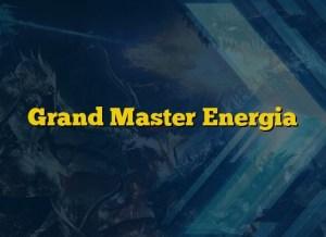 Grand Master Energia
