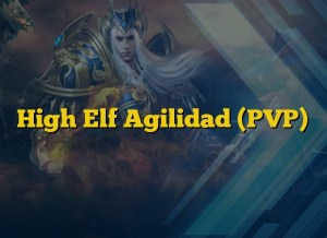 High Elf Agilidad (PVP)