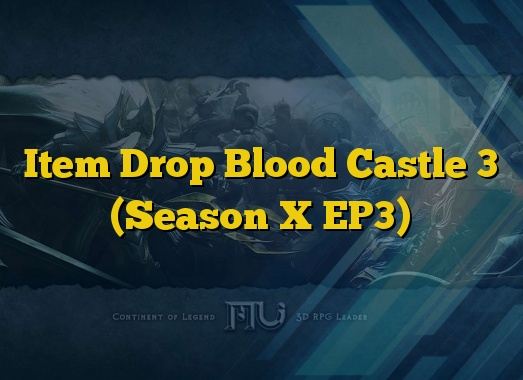 Item Drop Blood Castle 3 (Season X EP3)