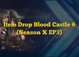 Item Drop Blood Castle 6 (Season X EP3)