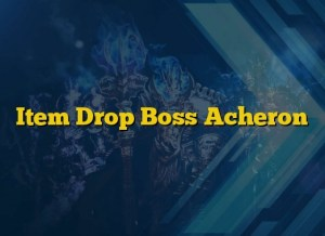 Item Drop Boss Acheron