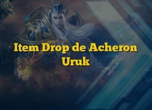Item Drop de Acheron Uruk