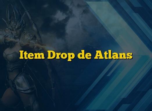 Item Drop de Atlans