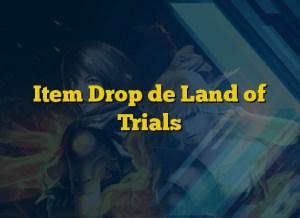Item Drop de Land of Trials