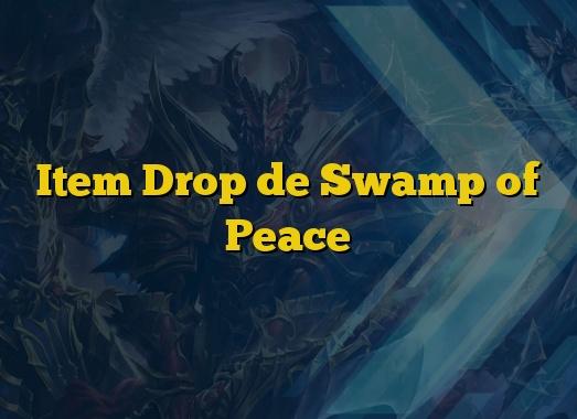 Item Drop de Swamp of Peace