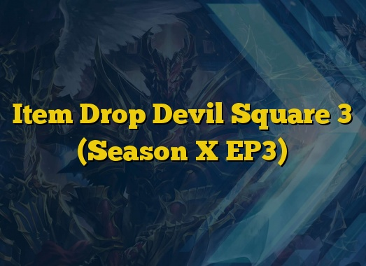 Item Drop Devil Square 3 (Season X EP3)