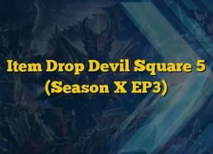 Item Drop Devil Square 5 (Season X EP3)