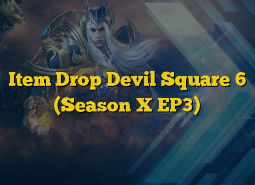 Item Drop Devil Square 6 (Season X EP3)
