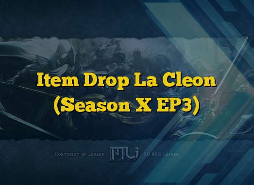 Item Drop La Cleon (Season X EP3)