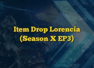 Item Drop Lorencia (Season X EP3)