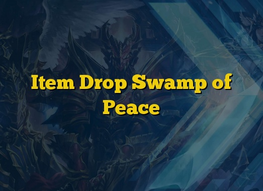 Item Drop Swamp of Peace