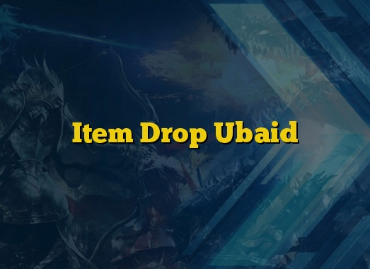 Item Drop Ubaid