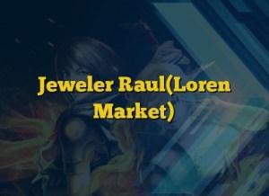 Jeweler Raul(Loren Market)