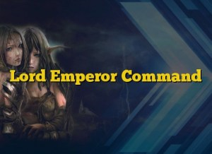 Lord Emperor Command