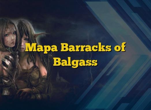 Mapa Barracks of Balgass