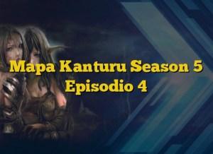 Mapa Kanturu Season 5 Episodio 4
