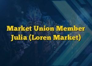 Market Union Member Julia (Loren Market)