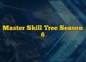 Master Skill Tree Season 6