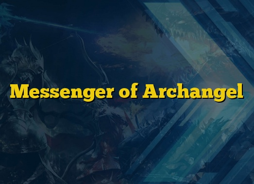 Messenger of Archangel