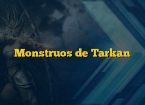 Monstruos de Tarkan
