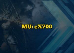 MU: eX700