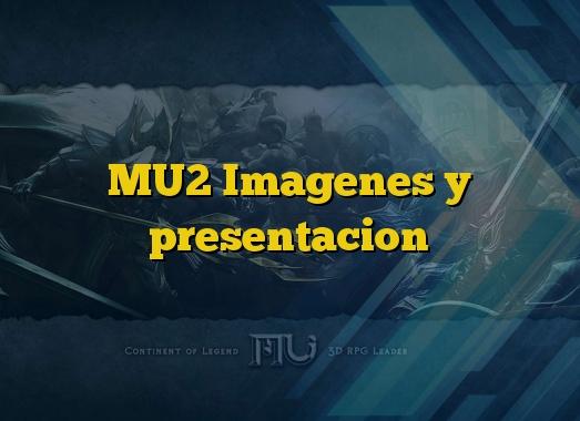 MU2 Imagenes y presentacion