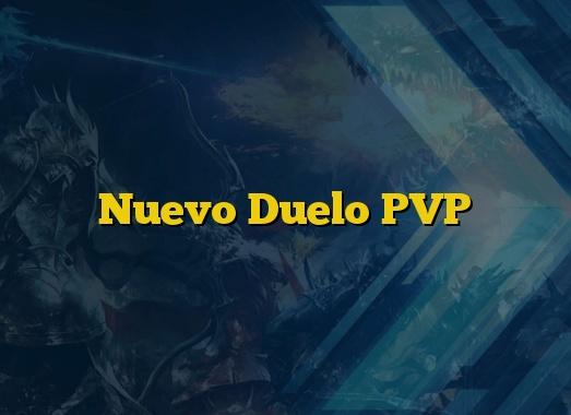 Nuevo Duelo PVP
