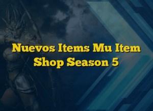 Nuevos Items Mu Item Shop Season 5