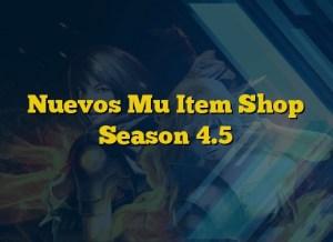 Nuevos Mu Item Shop Season 4.5