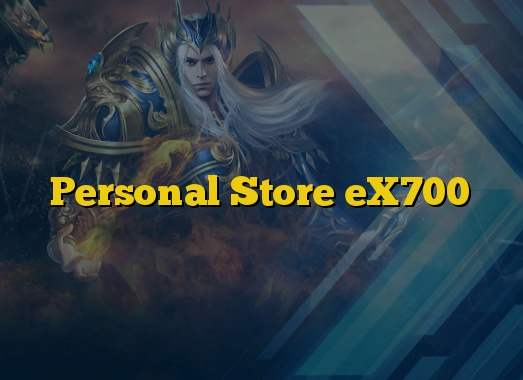 Personal Store eX700