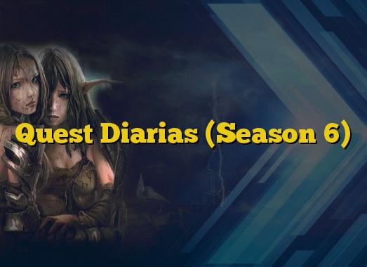 Quest Diarias (Season 6)