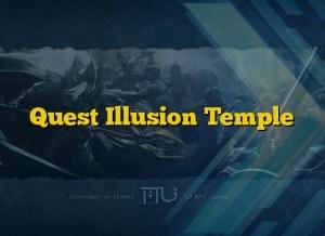 Quest Illusion Temple