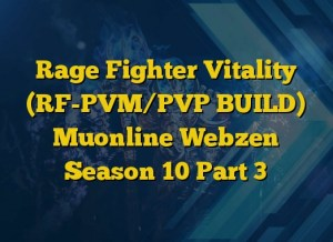 Rage Fighter Vitality (RF-PVM/PVP BUILD) Muonline Webzen Season 10 Part 3