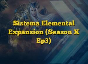 Sistema Elemental Expansion (Season X Ep3)