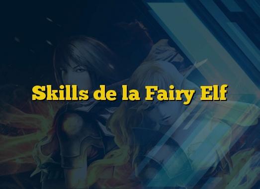 Skills de la Fairy Elf