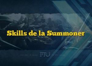 Skills de la Summoner