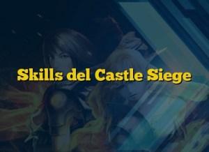 Skills del Castle Siege